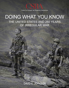 Doing What You Know: The United States and 250 Years of Irregular War